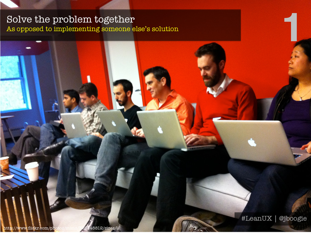 Solve the problem together As opposed to imple...