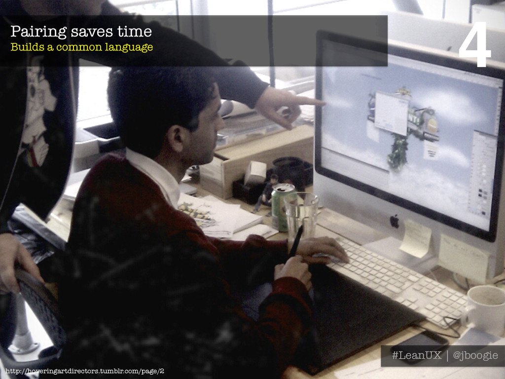 Pairing saves time Builds a common language #...