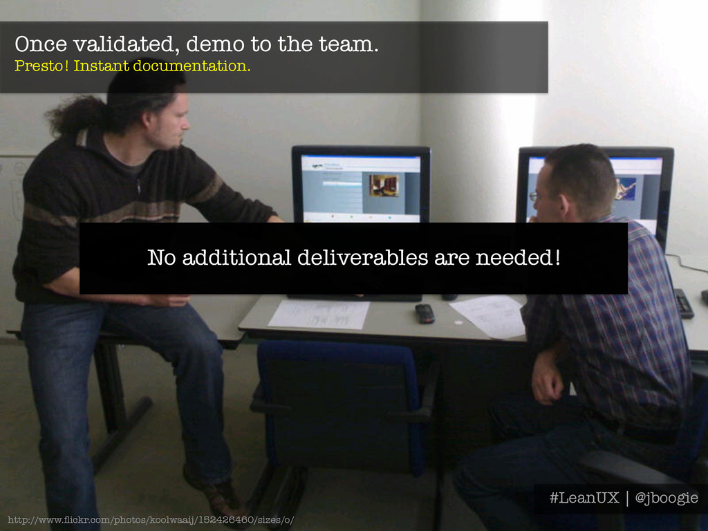 Once validated, demo to the team. Presto! Inst...