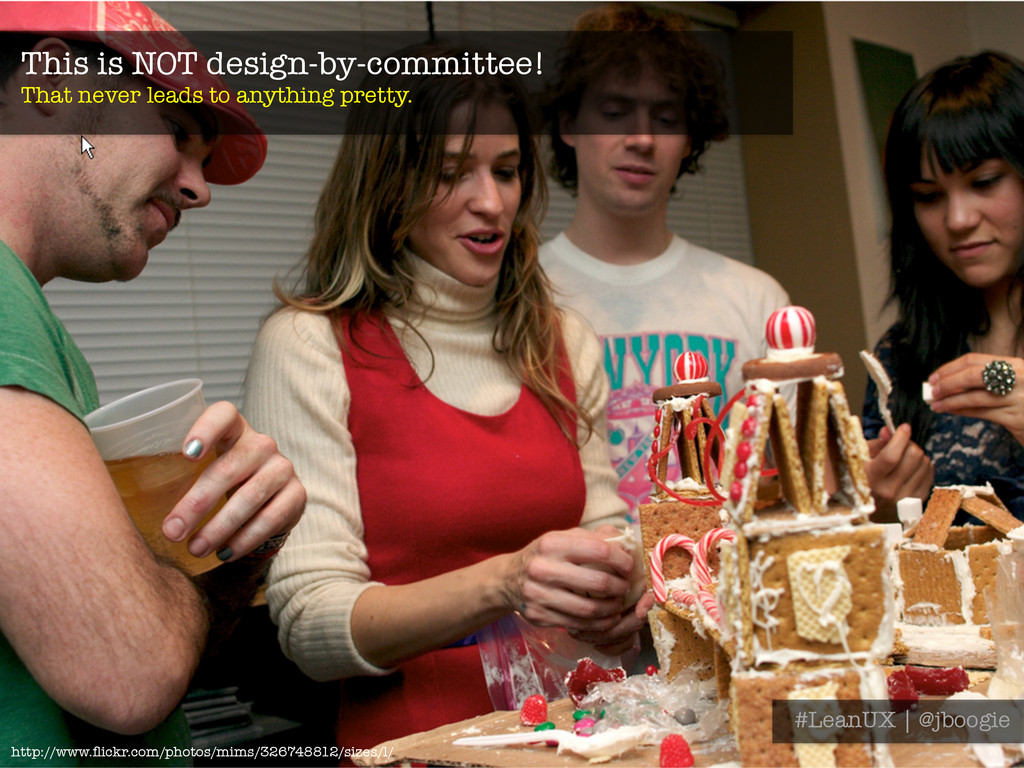 This is NOT design-by-committee! That never le...