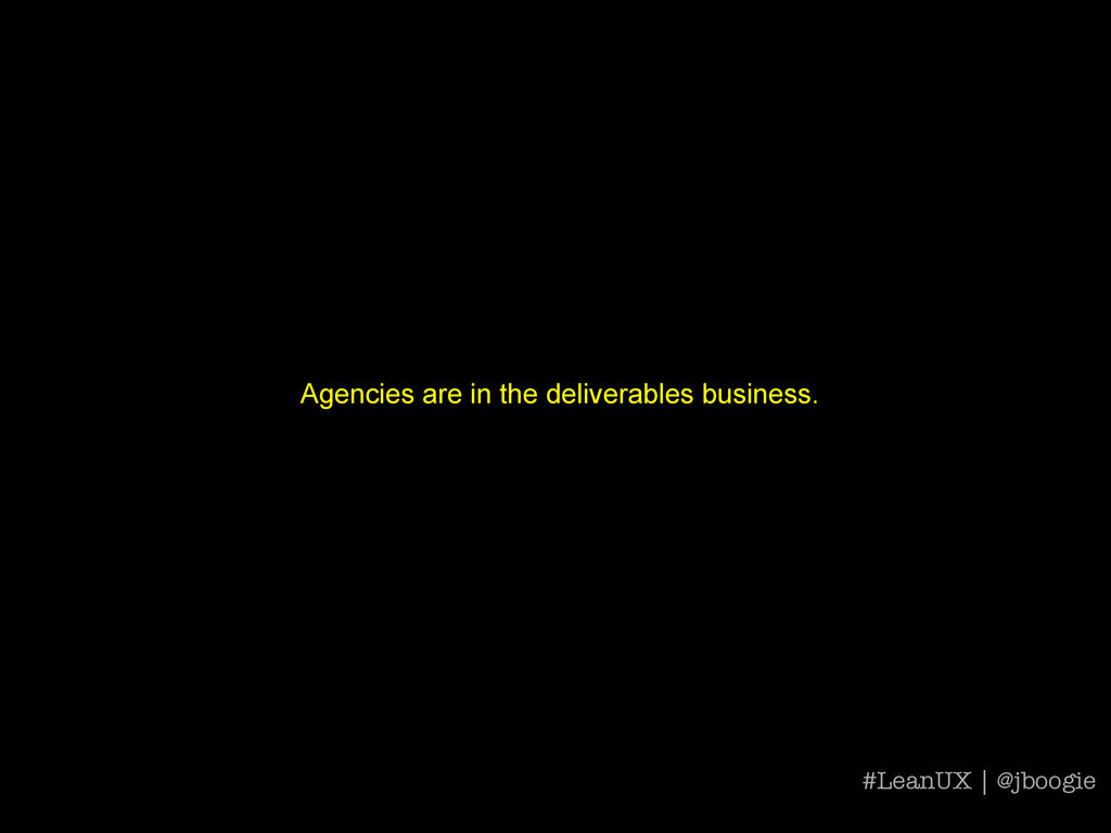 Agencies are in the deliverables business. #Lea...