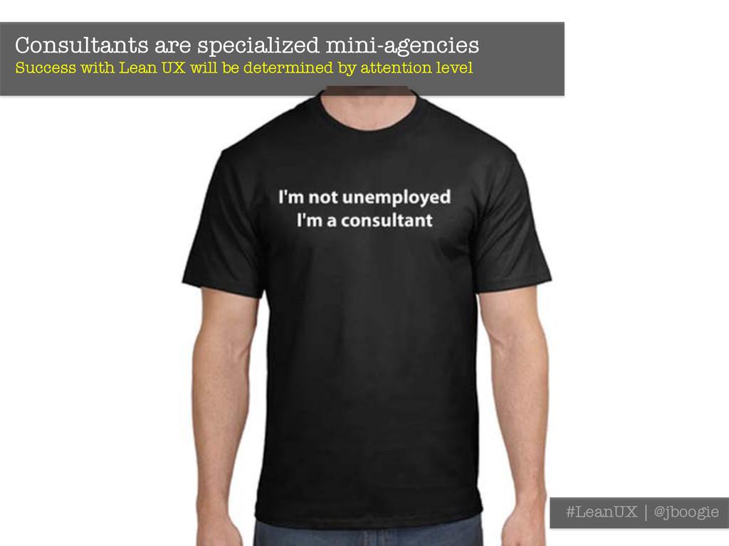 Consultants are specialized mini-agencies Succ...