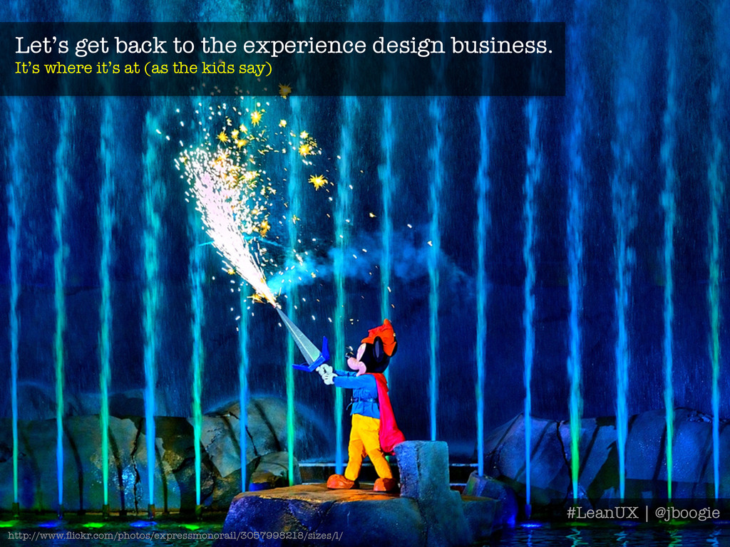 Let's get back to the experience design busines...