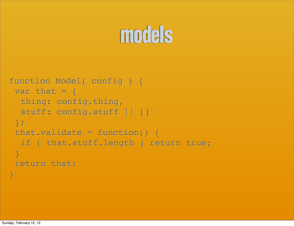 models function Model( config ) { var that = { ...