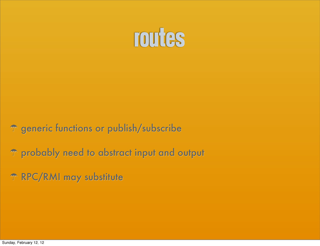 routes ' generic functions or publish/subscribe...
