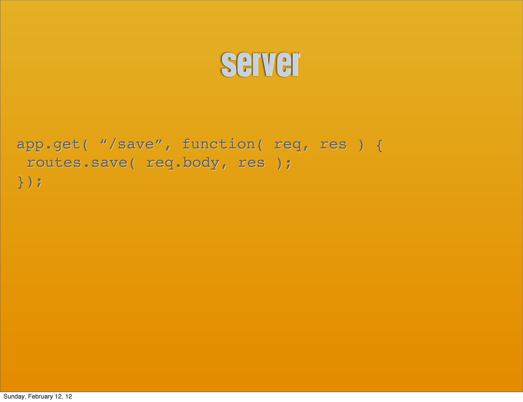 "server app.get( ""/save"", function( req, res ) {..."