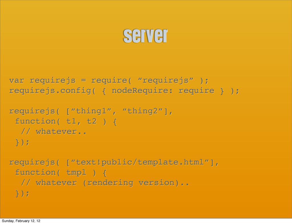 """server var requirejs = require( """"requirejs"""" ); ..."""