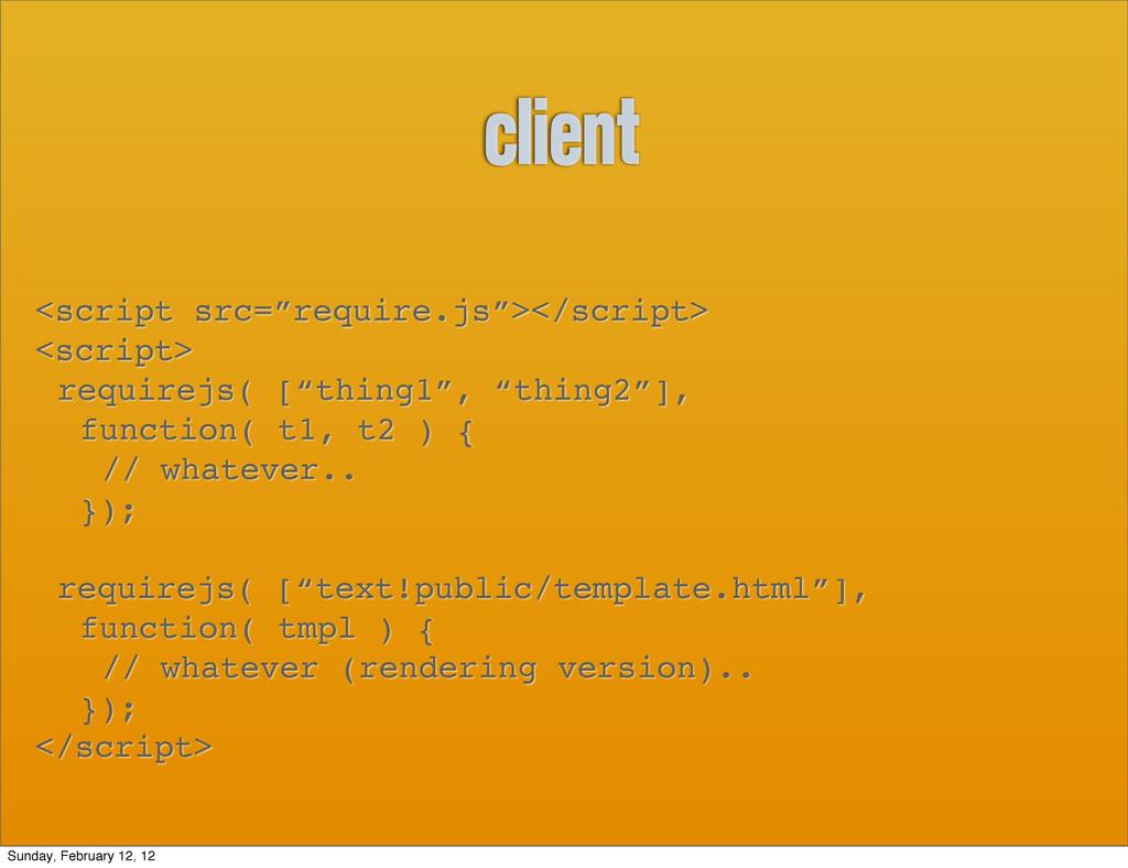 "client <script src=""require.js""></script> <scri..."
