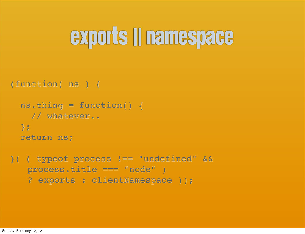 exports    namespace (function( ns ) { ns.thing...