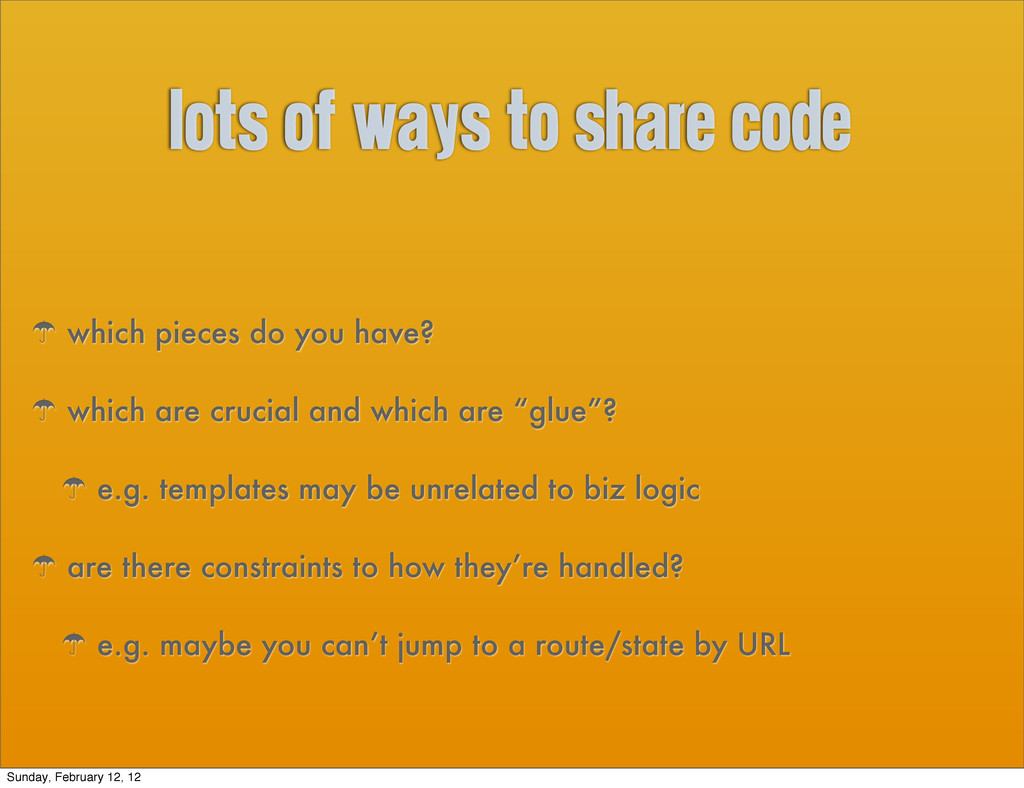 lots of ways to share code ' which pieces do yo...