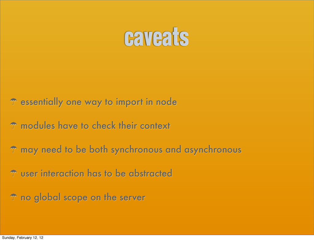caveats ' essentially one way to import in node...