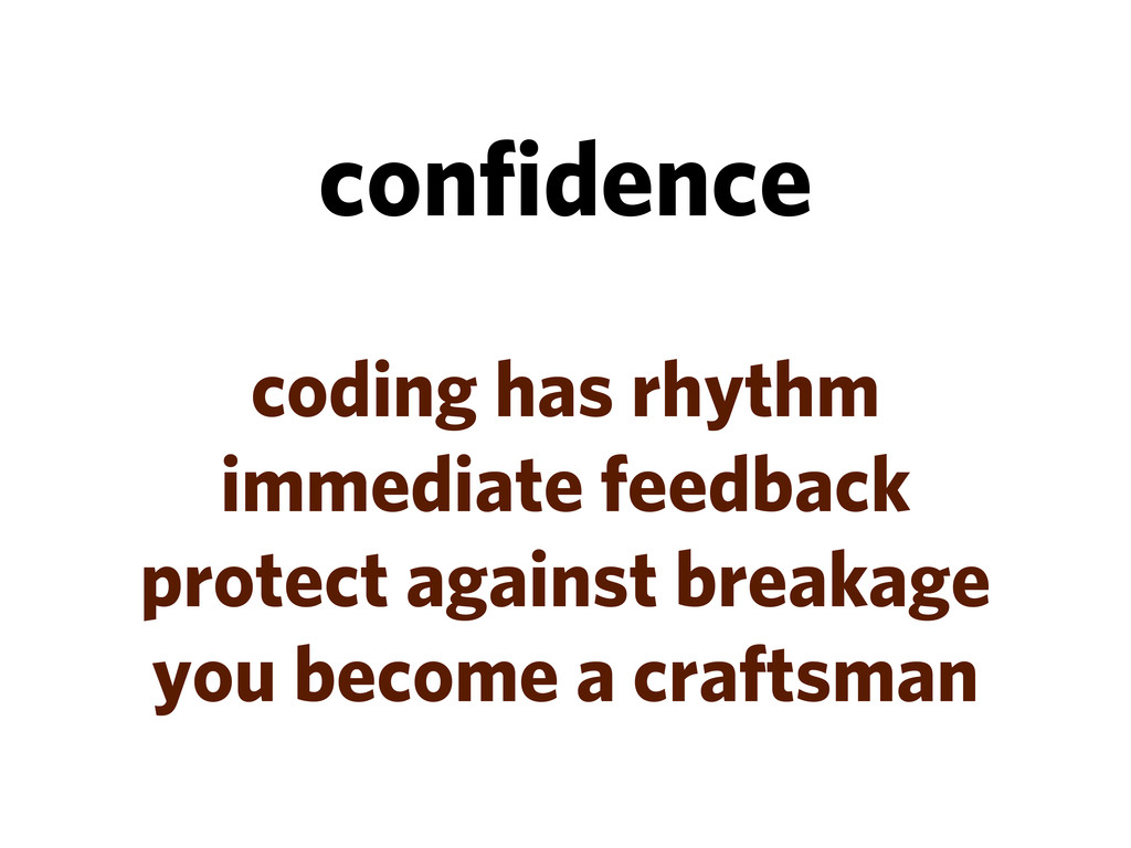 confidence coding has rhythm immediate feedback ...