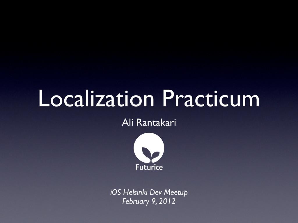 Localization Practicum Ali Rantakari iOS Helsin...