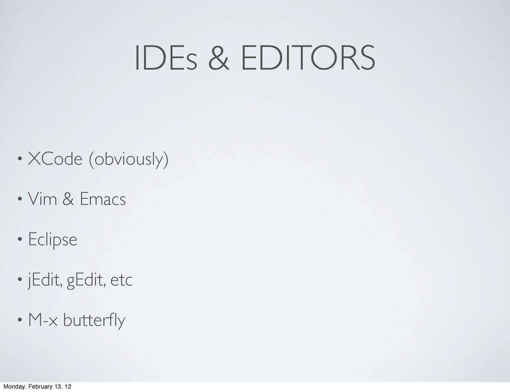 IDEs & EDITORS • XCode (obviously) • Vim & Emac...