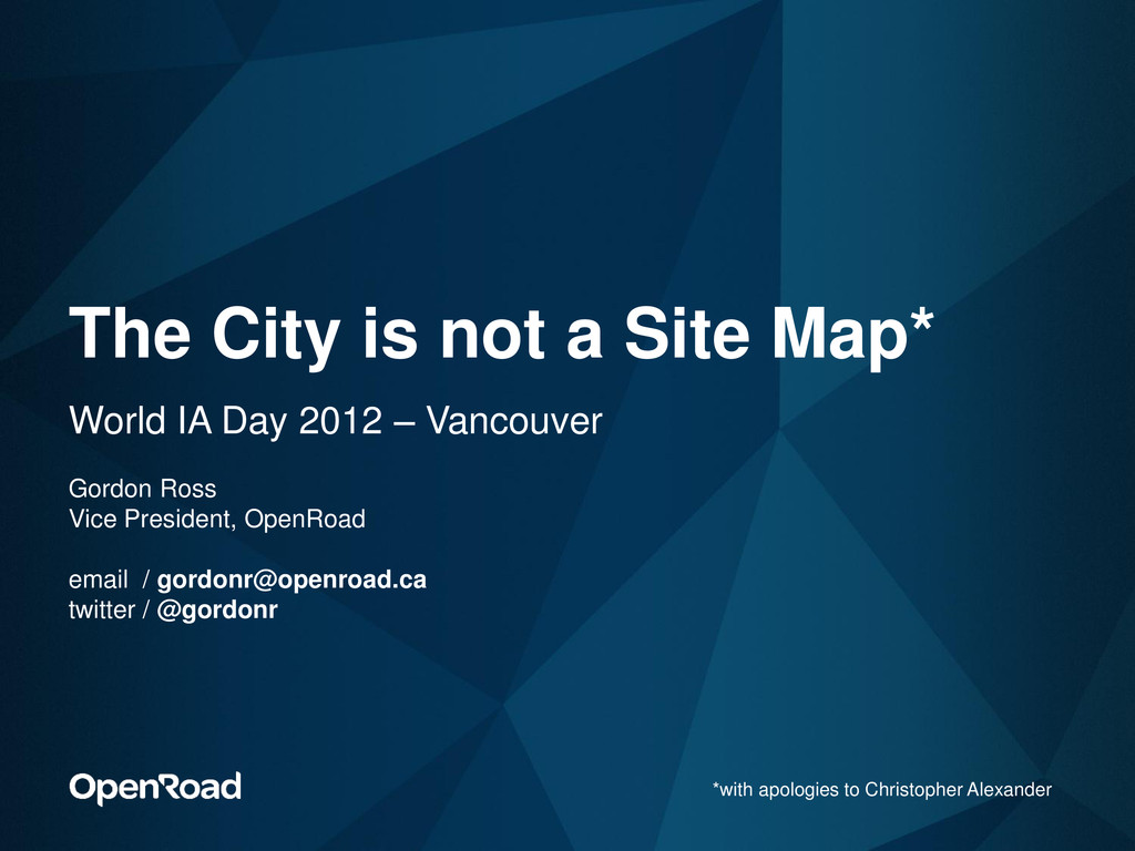 The City is not a Site Map* World IA Day 2012 –...