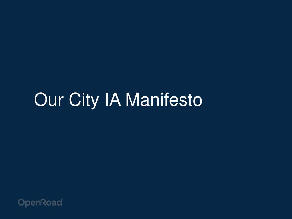 Our City IA Manifesto