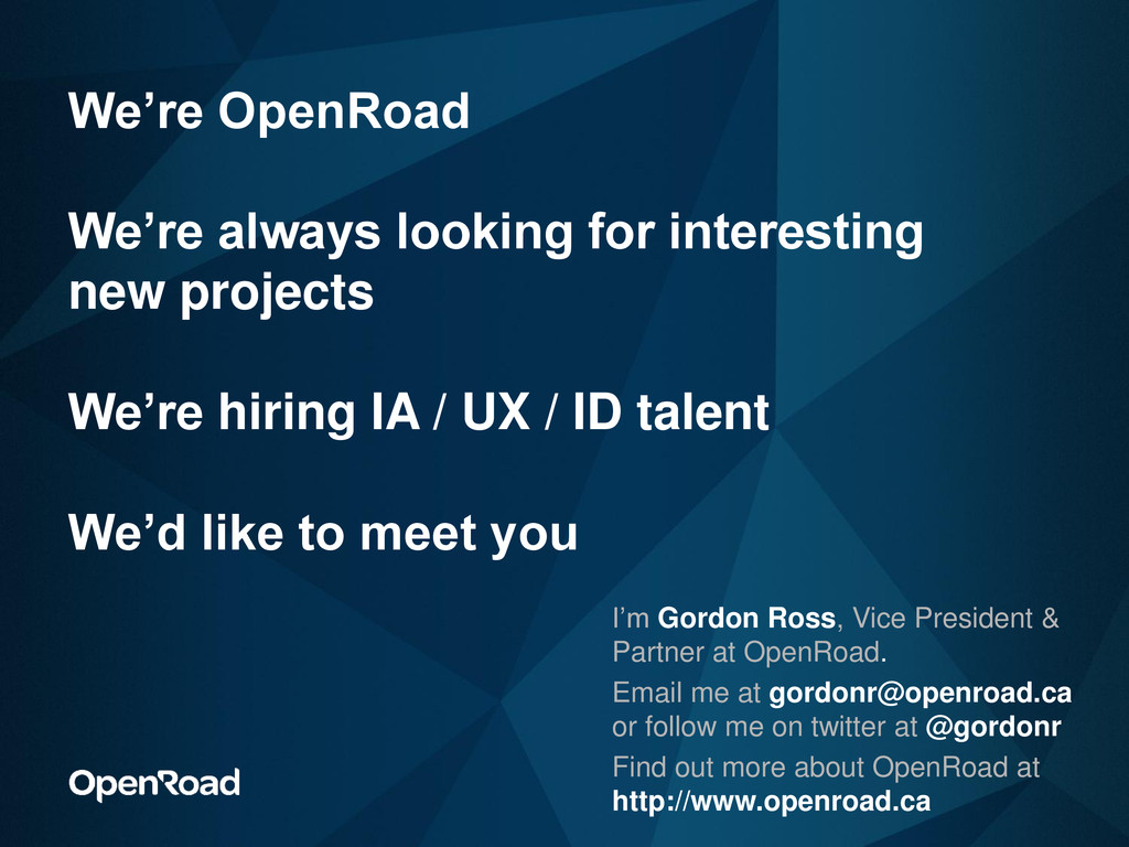 We're OpenRoad We're always looking for interes...