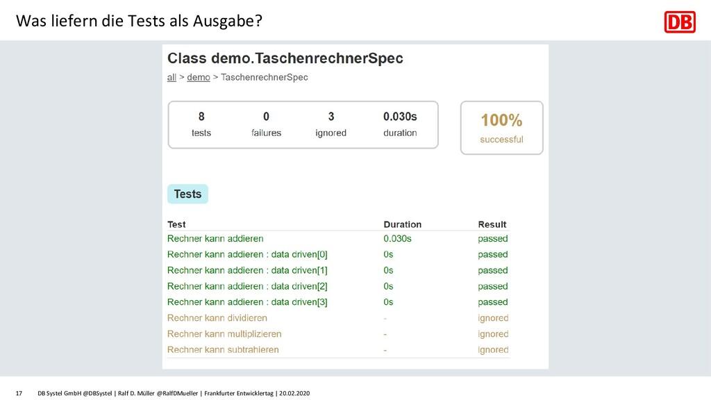 Was liefern die Tests als Ausgabe? DB Systel Gm...