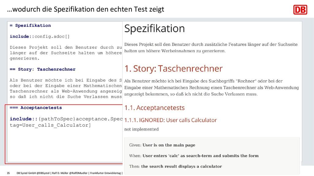 …wodurch die Spezifikation den echten Test zeig...