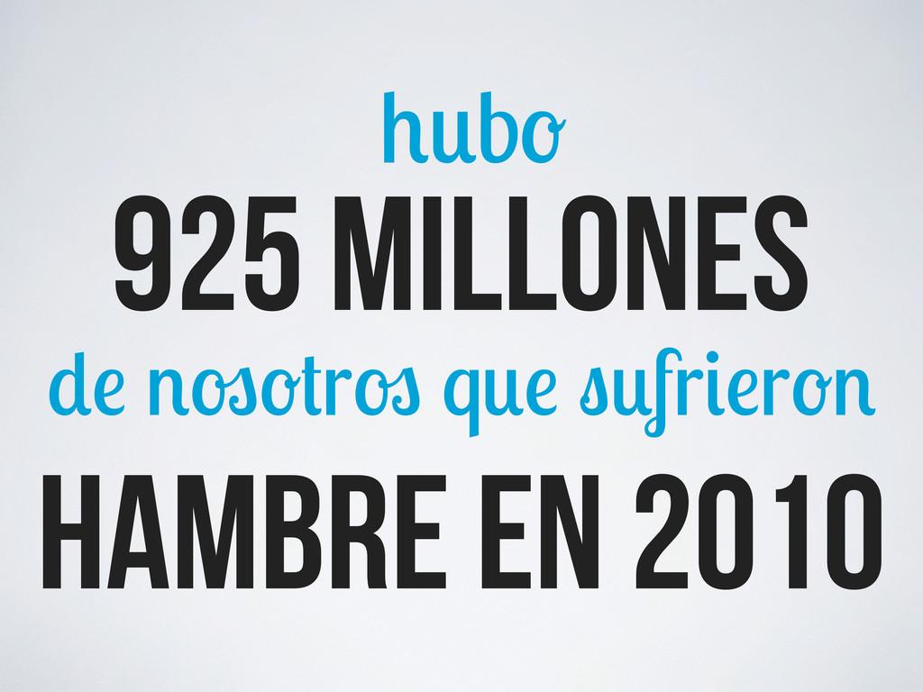 925 millones b r q fr r hambre en 2010