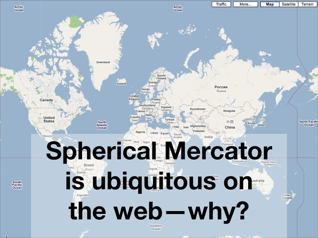 Spherical Mercator is ubiquitous on the web—why?