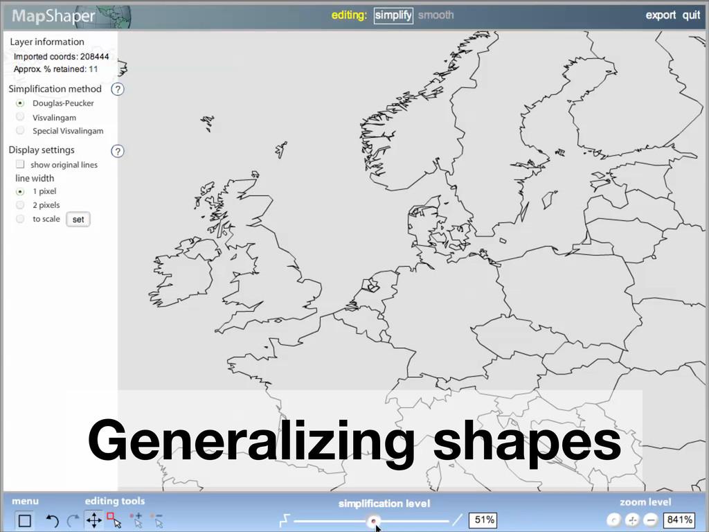 Generalizing shapes