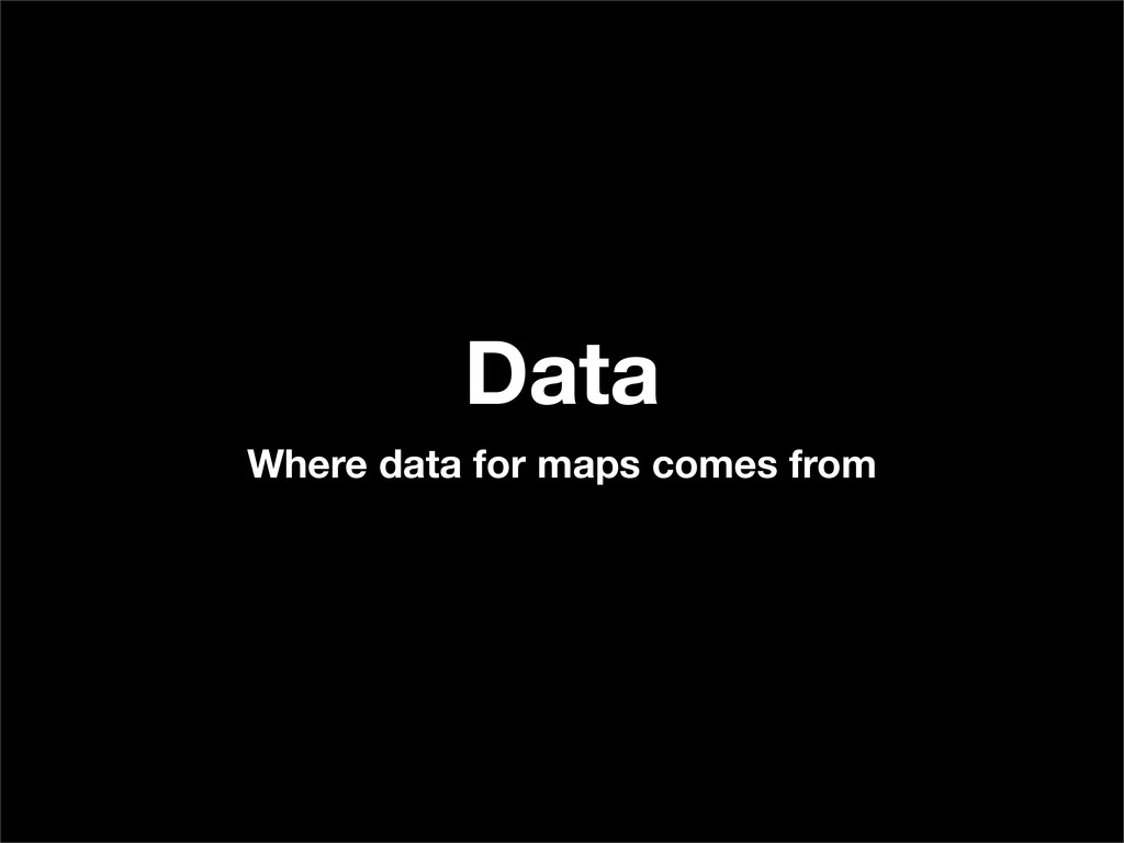 Data Where data for maps comes from