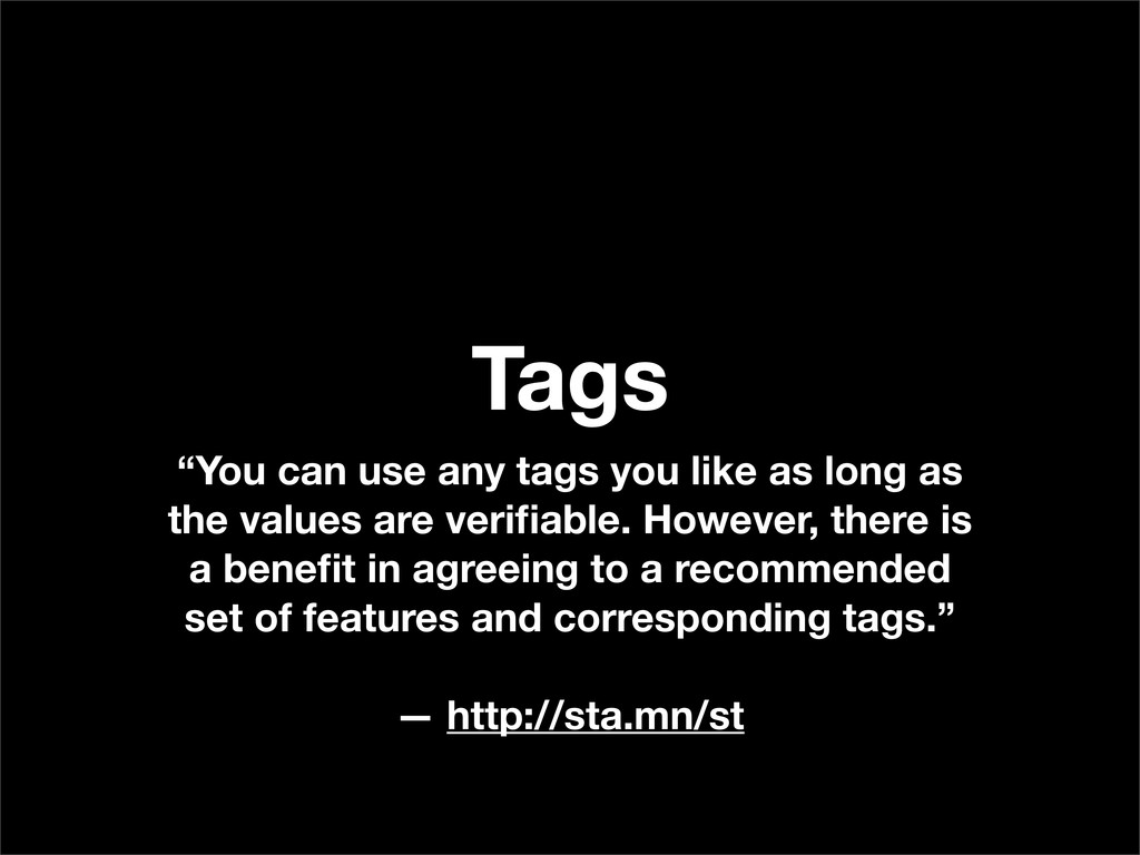 """Tags """"You can use any tags you like as long as ..."""
