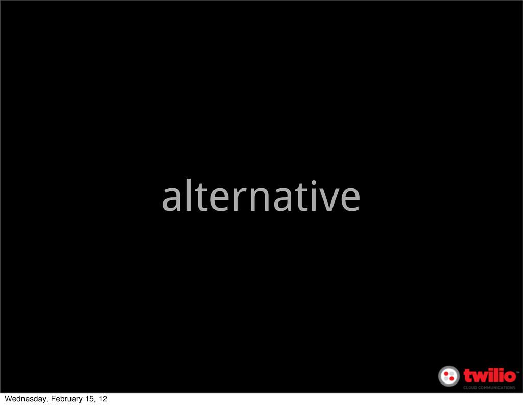 alternative Wednesday, February 15, 12