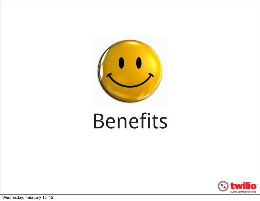 Benefits Wednesday, February 15, 12