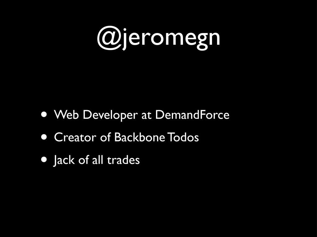 @jeromegn • Web Developer at DemandForce • Crea...
