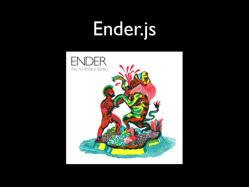 Ender.js