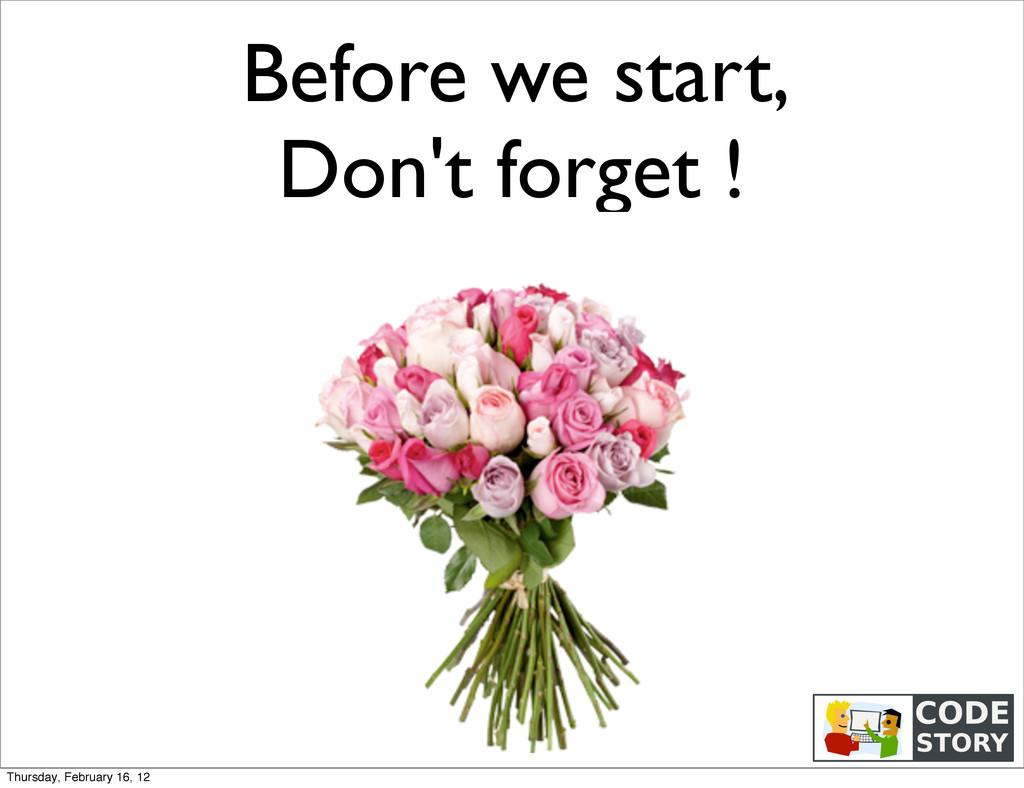 Before we start, Don't forget ! Thursday, Febru...