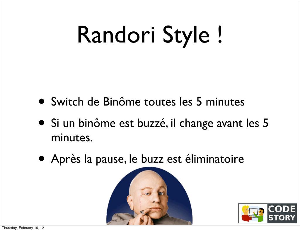 Randori Style ! • Switch de Binôme toutes les 5...