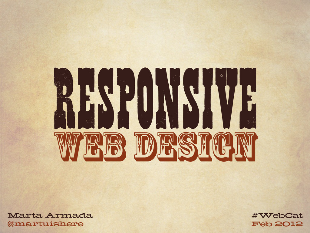 RESPONSIVE WEB DESIGN Marta Armada @martuishere...