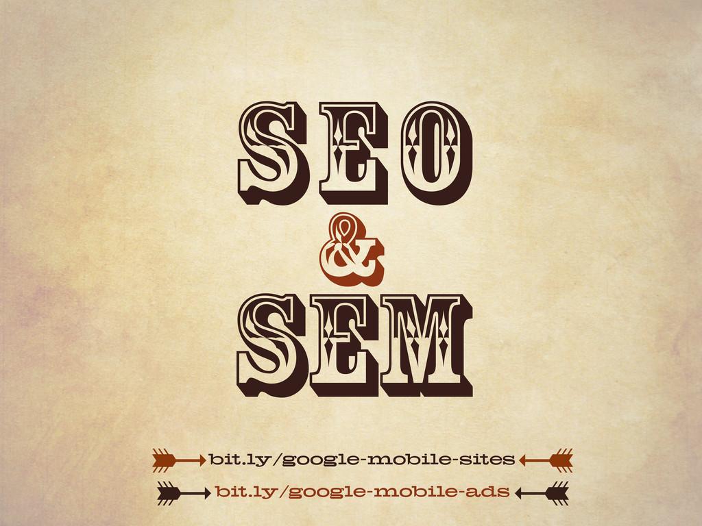seo sem & bit.ly/google-mobile-sites bit.ly/goo...