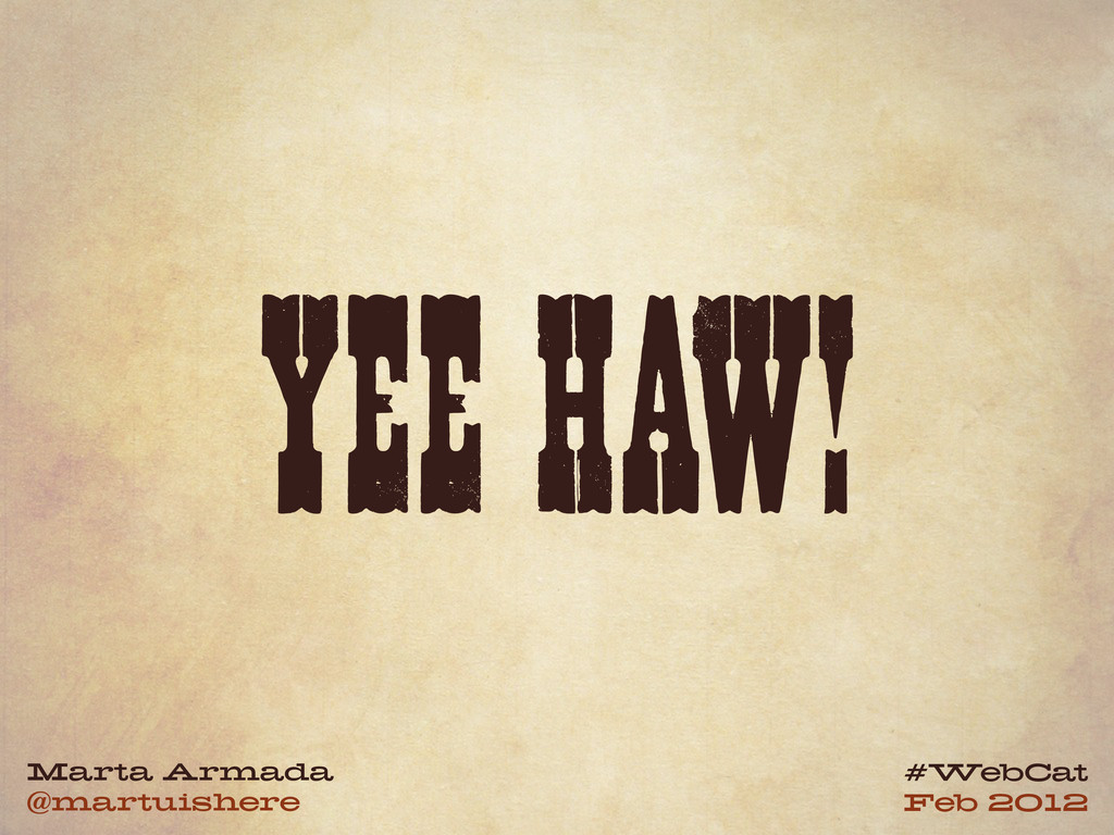 YEE HAW! Marta Armada @martuishere #WebCat Feb ...