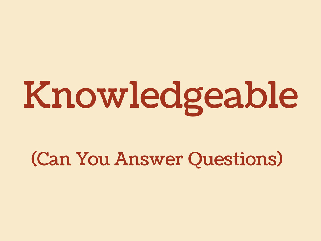 Knowledgeable (Can You Answer Questions)