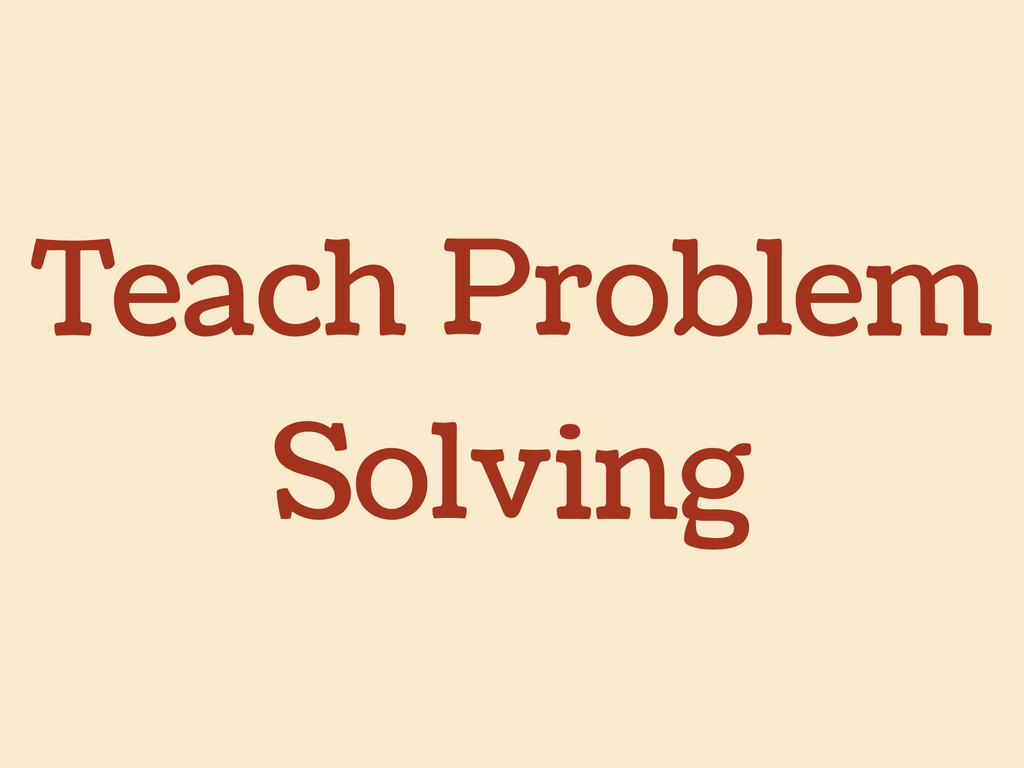 Teach Problem Solving