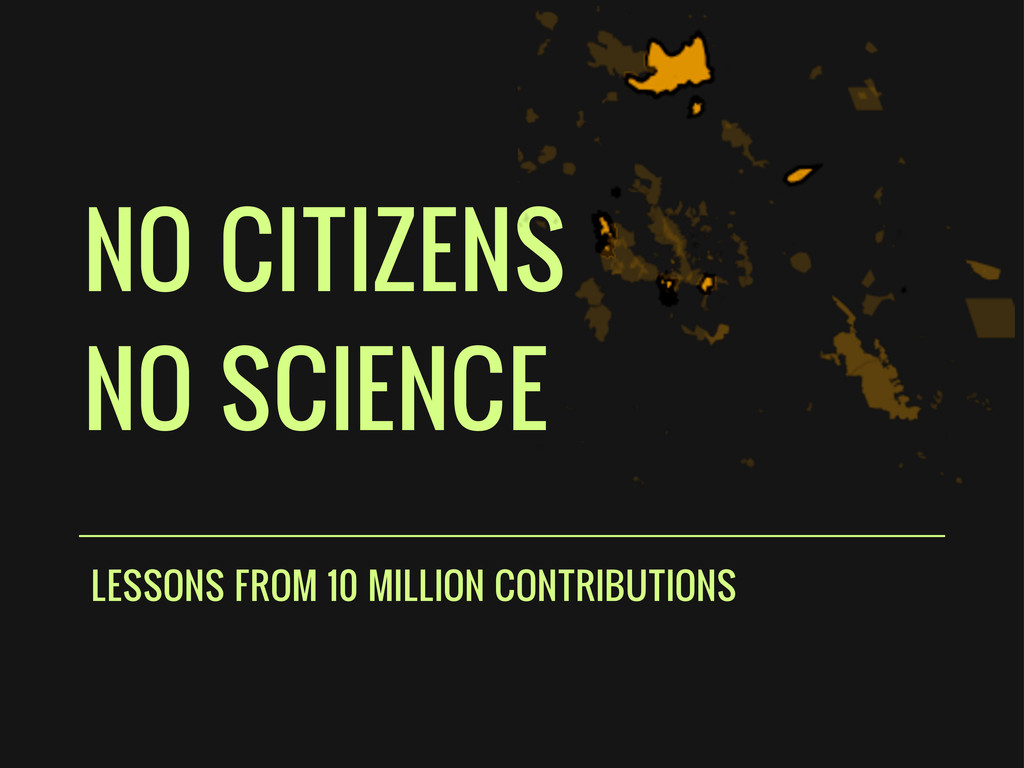 NO CITIZENS NO SCIENCE LESSONS FROM 10 MILLION ...