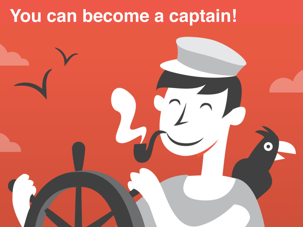 You can become a captain!