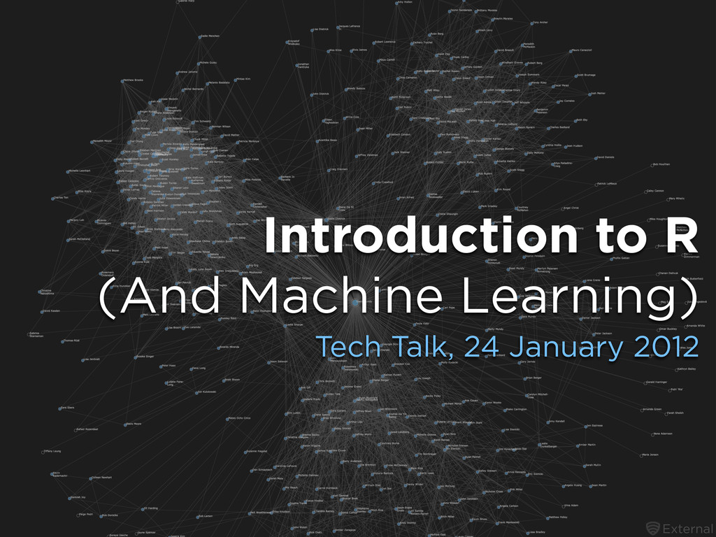 External Introduction to R (And Machine Learnin...