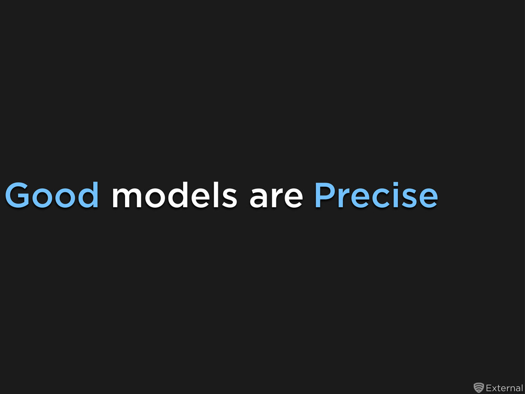 External Good models are Precise