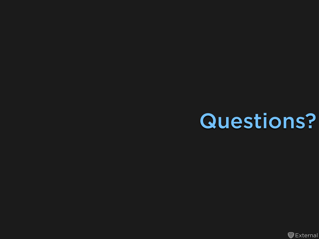External Questions?