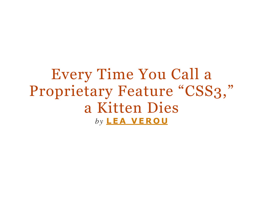 "Every Time You Call a Proprietary Feature ""CSS3..."