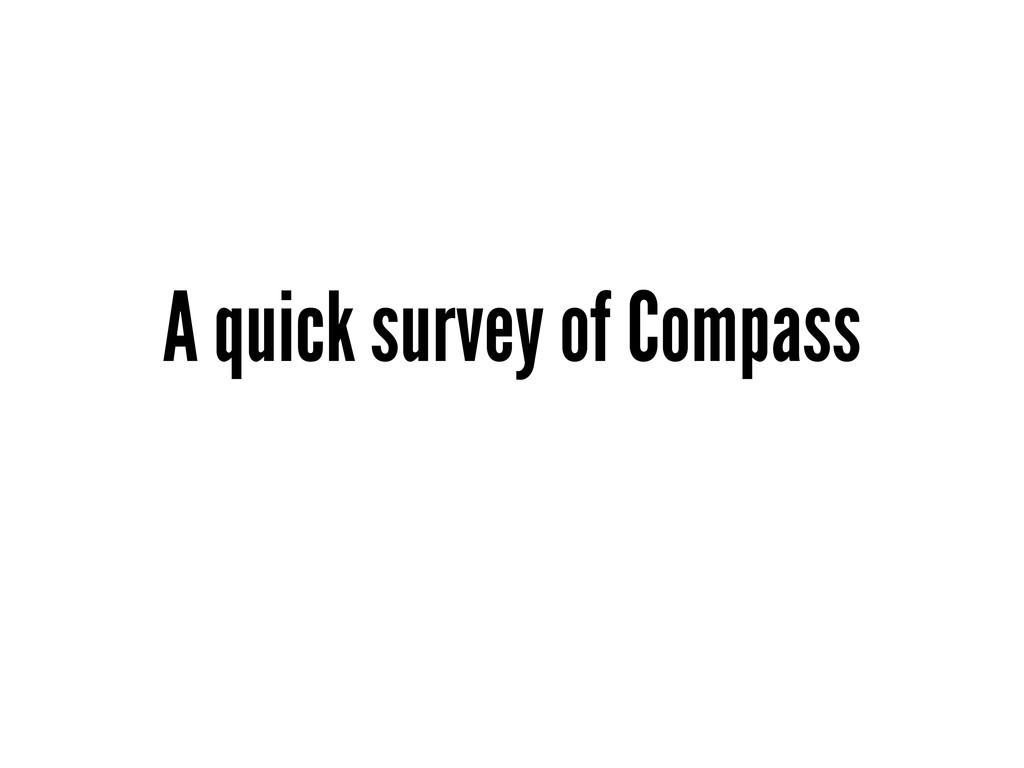 A quick survey of Compass