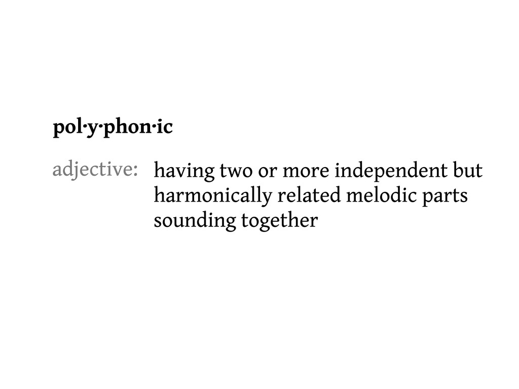 having two or more independent but harmonically...