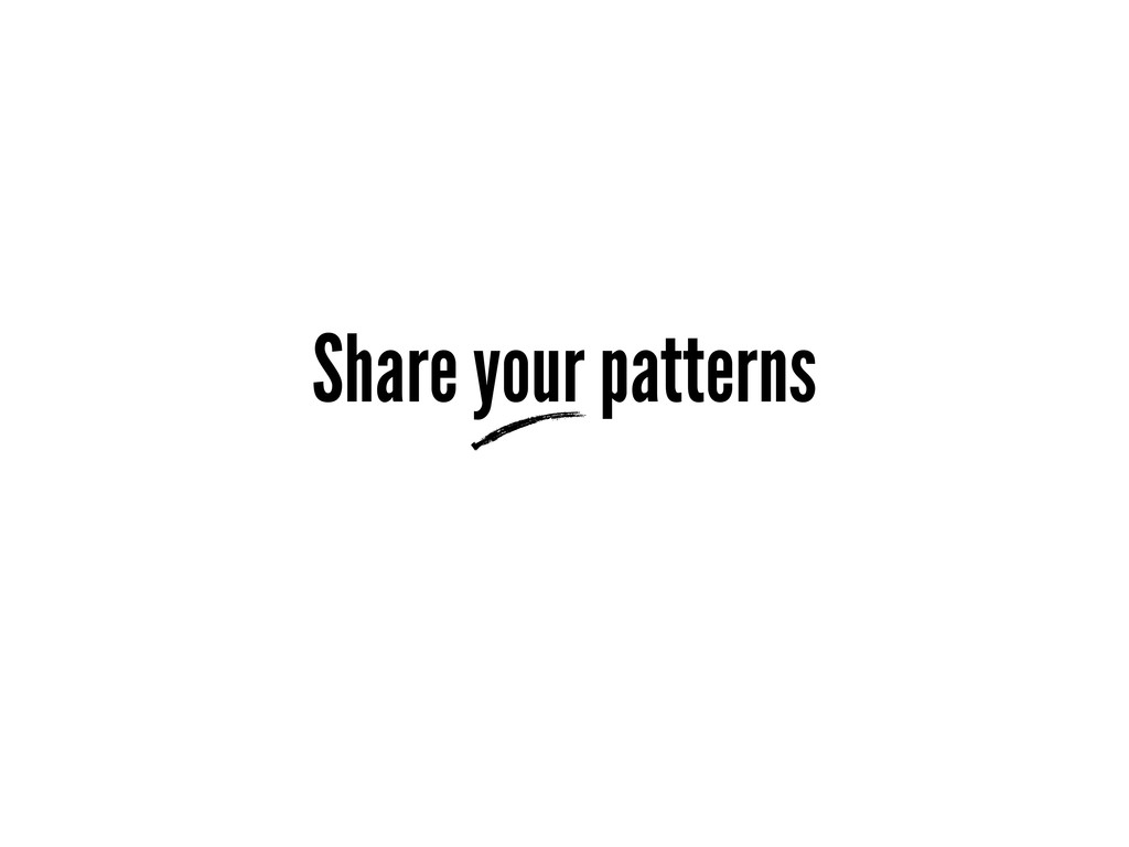 Share your patterns