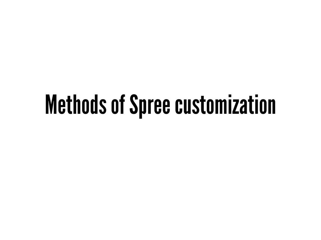 Methods of Spree customization
