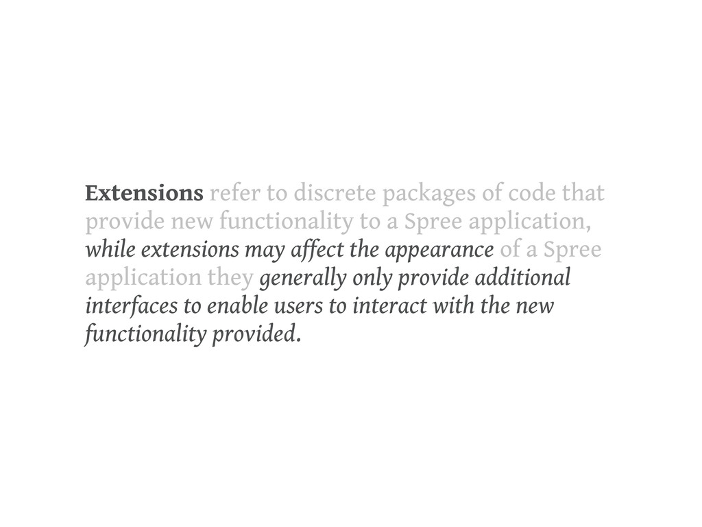 Extensions refer to discrete packages of code t...